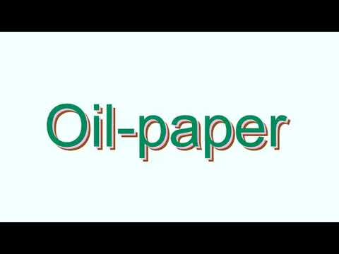 How to Pronounce Oil-paper