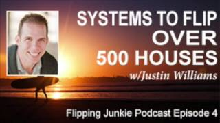 Episode 004: Building systems to flip over 500 houses w/Justin Williams