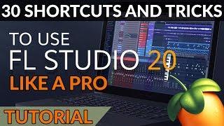 30 FL Studio Shortcuts & Tricks to Speed Up Your Workflow Like a Pro | FL Studio 20