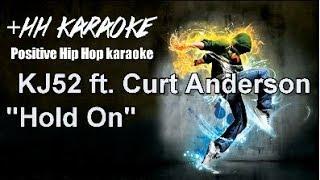 """KJ52 ft Curt Anderson """"Hold on"""" +HH BackDrop Christian Hip Hop Karaoke"""