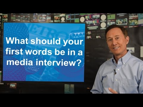Media Relations Tips: What should your first words be in a media interview?