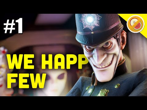WE'VE GOT A DOWNER!! | We Happy Few Gameplay (Let's Play Part 1)