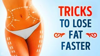 7 SIMPLE TRICKS TO LOSE FAT FASTER