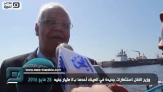 وزير النقل يكشف لمصر العربية خطة الاستثمارات في ميناء الإسكندرية