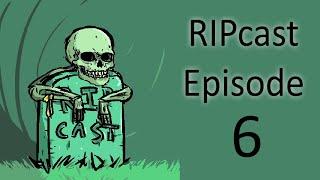 RIPcast Episode 6: Fuck, Marry, Kill, DESTROY