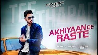 Moviebox Presents Brand New Single 'Akhiyaan De Raste' By 'Tee Thap...