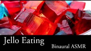 Binaural Asmr Jello Eating L Ear To Ear, Mouth Sounds