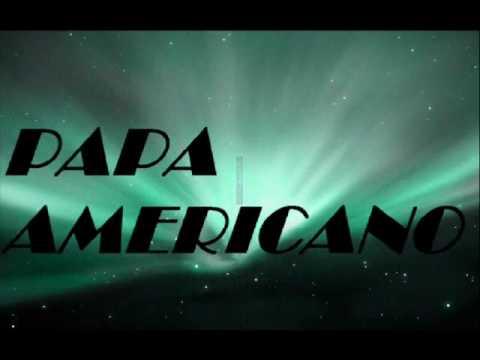 Papa Americano Original mix
