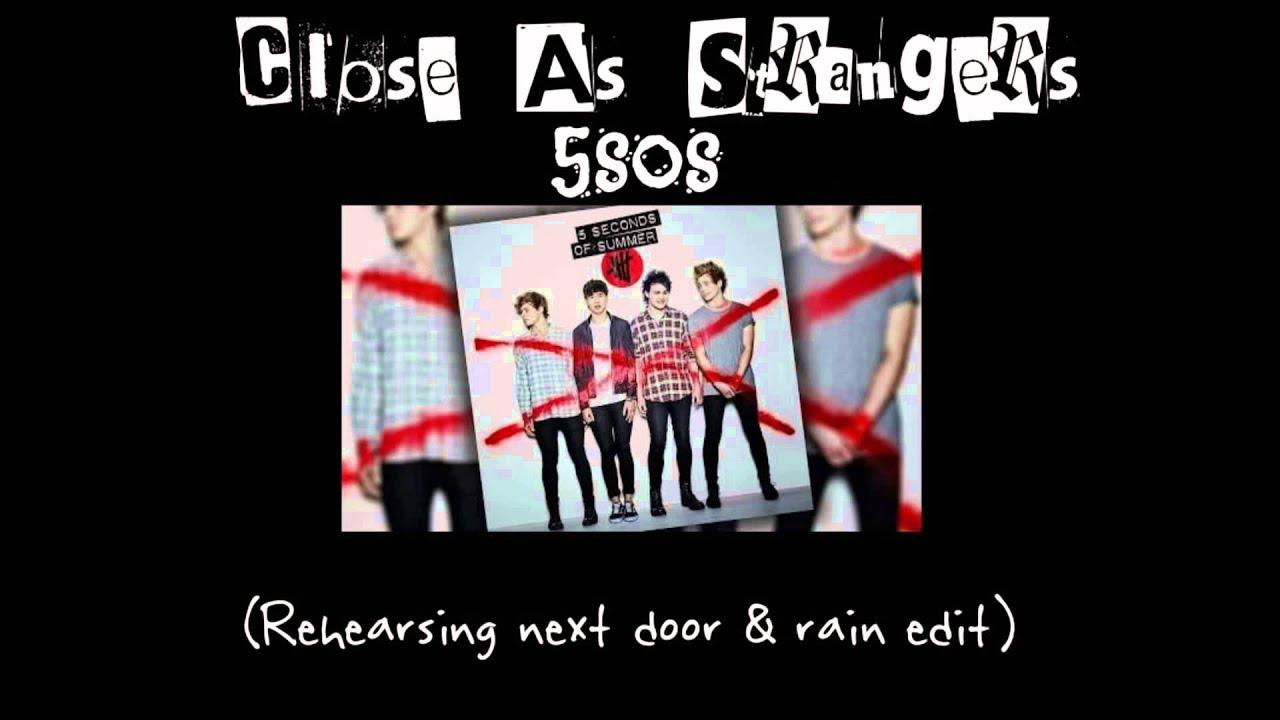 5 Seconds Of Summer Close As Strangers Rehearsing Next Door Rain Edit