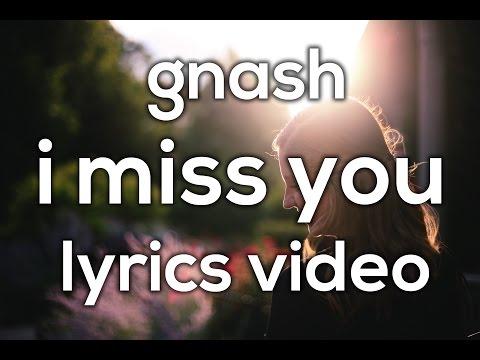 gnash - i miss you Lyrics Video