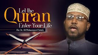 Let the Quran Enter Your Life | Sh. Dr. Ali Mohammed Salah