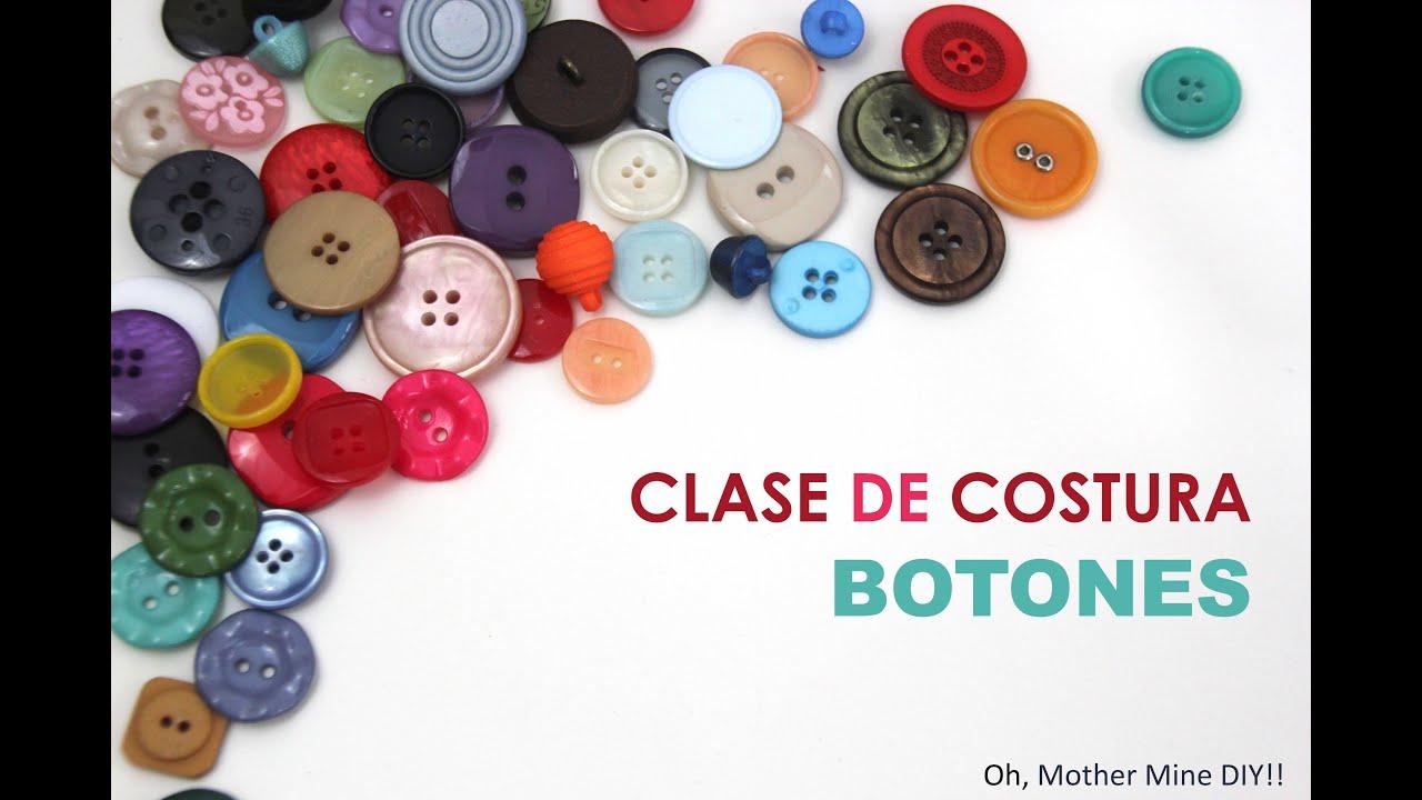 Clase Costura 19: Coser Botones A Mano Y A Máquina