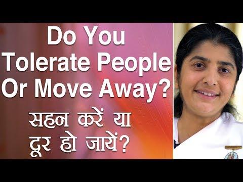 Do You Tolerate People Or Move Away?: Subtitles English: BK Shivani