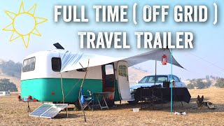 Why Choose a Travel Trailer for FULL TIME Off Grid Boondocking!?