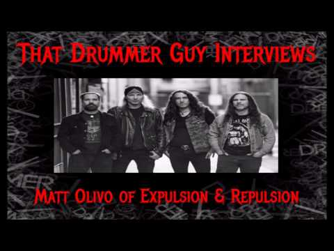 That Drummer Guy Interviews Matt Olivo of Expulsion and Repulsion