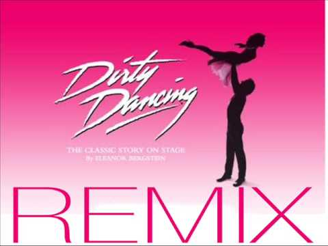 Dirty Dancing  Time of my life  Remix 2009