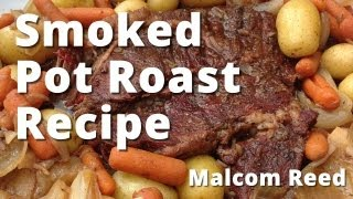 Smoked Pot Roast Recipe | Smoked Chuck Roast For Pot Roast With Veggies