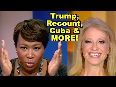 Trump, Recount, Cuba, Rivals - Kellyanne Conway, Joy-Ann Reid & MORE! LV Sunday Clip Roundup 188