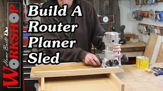 How to build a Router Sled to plane wide boards