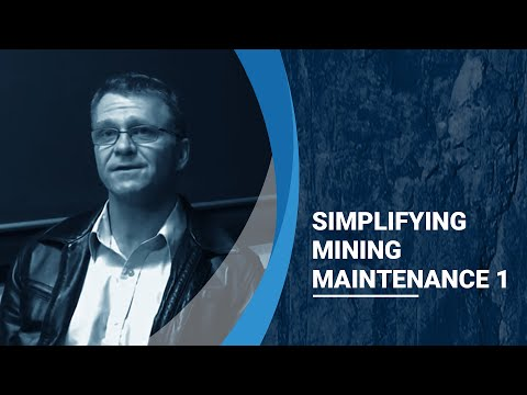 Changing The Industry   Simplifying Mining Maintenance