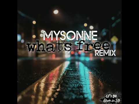 """Mysonne - """" Whats Free"""" Remix"""