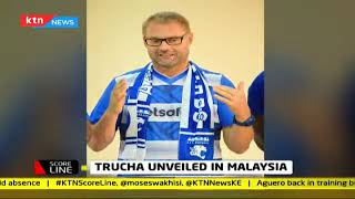 Tomas Trucha unveiled at Malaysian club hours after quitting AFC Leopards job | Scoreline