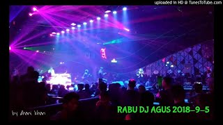 RABU DJ AGUS 2018-9-5