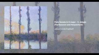 Flute Sonata in G major - II. Adagio (For Bassoon and Harpsichord), Johan Henrik Freithoff