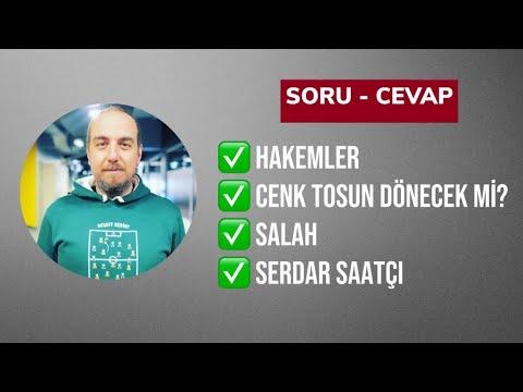 HAKEMLER / SALAH VE BEŞİKTAŞ / ERSİN TRANSFER : !! SORU-CEVAP