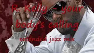 R. Kelly - your body