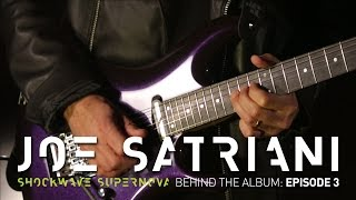 Joe Satriani - Shockwave Supernova - Behind the Album: Episode 3