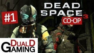 DualDGaming Spelar - Dead Space 3 - #1