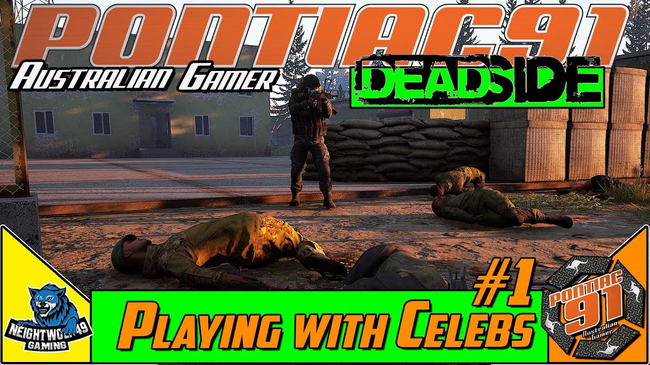Deadside | Survival game missions and Gameplay : Playing with Celebs