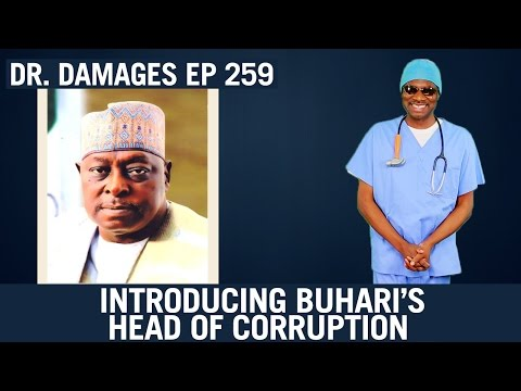 Dr. Damages Show Eps. 259: Introducing Buhari's Head Of Corruption