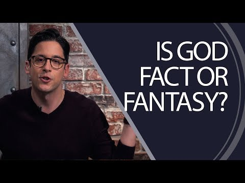 Is God Fact or Fantasy?