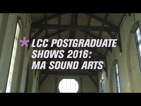 MA Sound Arts: LCC Postgraduate Shows 2016