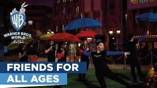 Warner Bros. World™ Abu Dhabi | FRIENDS for All Ages