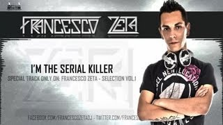 Francesco Zeta - I'm The Serial Killer