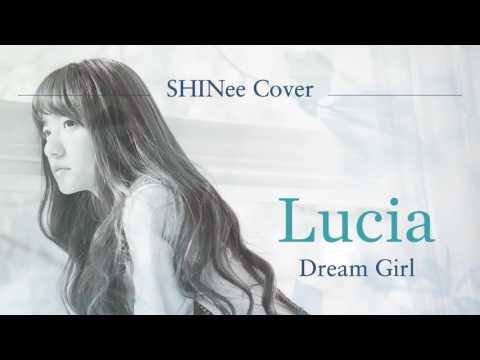 [Cover] Lucia(심규선) - Dream Girl (샤이니 SHINee Cover)