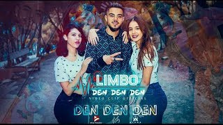 LIMBO - DEN DEN DEN   دن دن دن - Exclusive Music Video   2k18