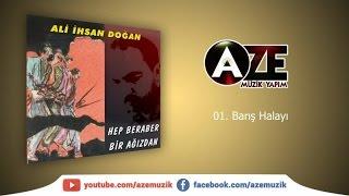 Ali İhsan Doğan - Barış Halayı
