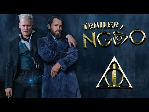 Trailer Ngáo  Fantastic Beasts 2  Sinh Vật Huyền Bí: Tội Ác Của Grindelwald