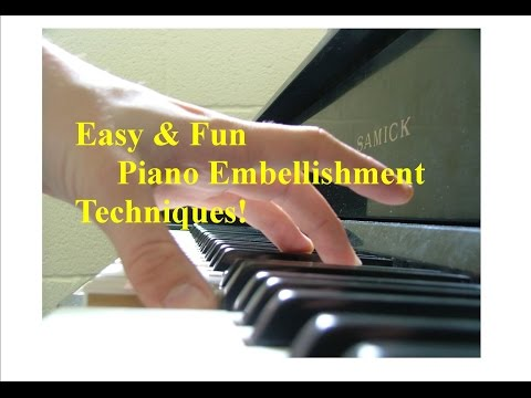 Easy & Fun Piano Embellishment Techniques You Can Use