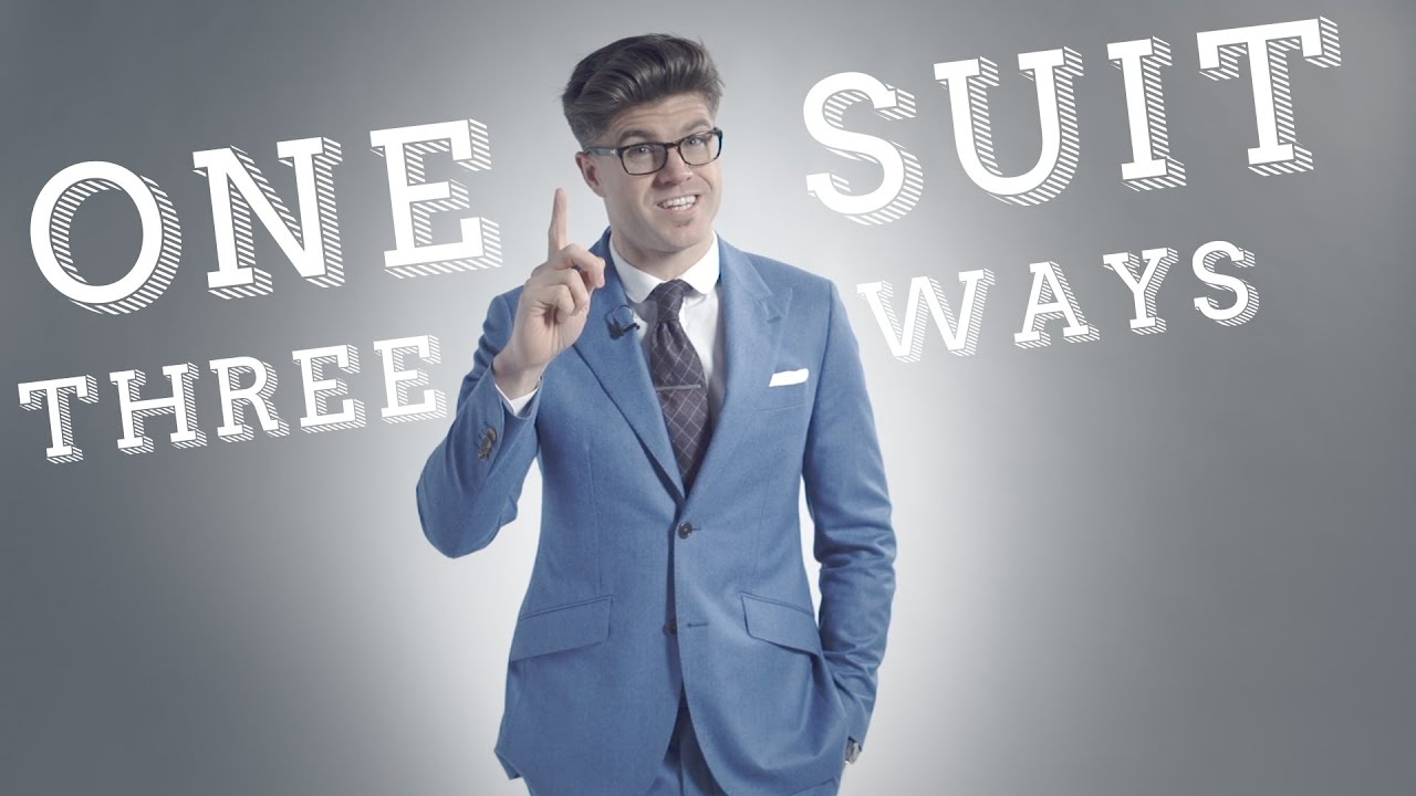 Men\'s Style Tips: 1 Suit, 3 Ways to Wear