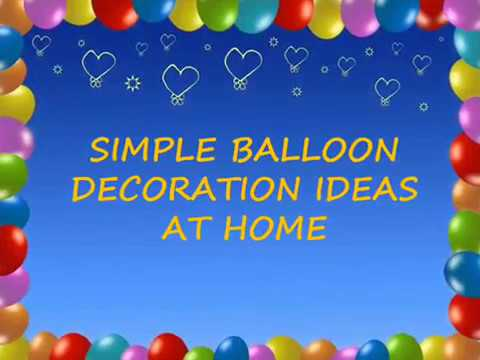 Simple Balloon Decoration Ideas At Home Youtube