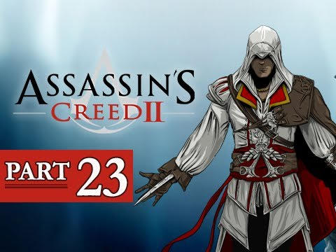Assassin's Creed 2 Walkthrough Part 23 - With Friends Like These (AC2 Let's Play Gameplay)
