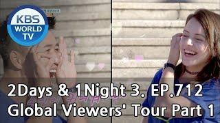 2Days & 1Night Season3 : Global Viewers' Tour Part 1 [ENG, THA / 2018.09.09]