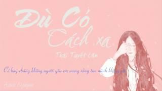 [Lyrics] Dù có cách xa-Thái Tuyết Trâm