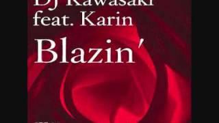 Dj Kawasaki - Blazin (feat. Karin) (T.J.M. dub mix)