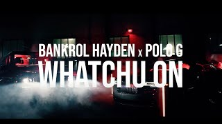 Bankrol Hayden - Whatchu On Today (feat. Polo G) [Official Music Video]